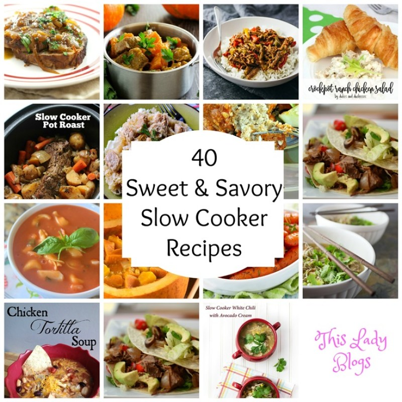 40 Sweet And Savory Slow Cooker Recipes This Lady Blogs