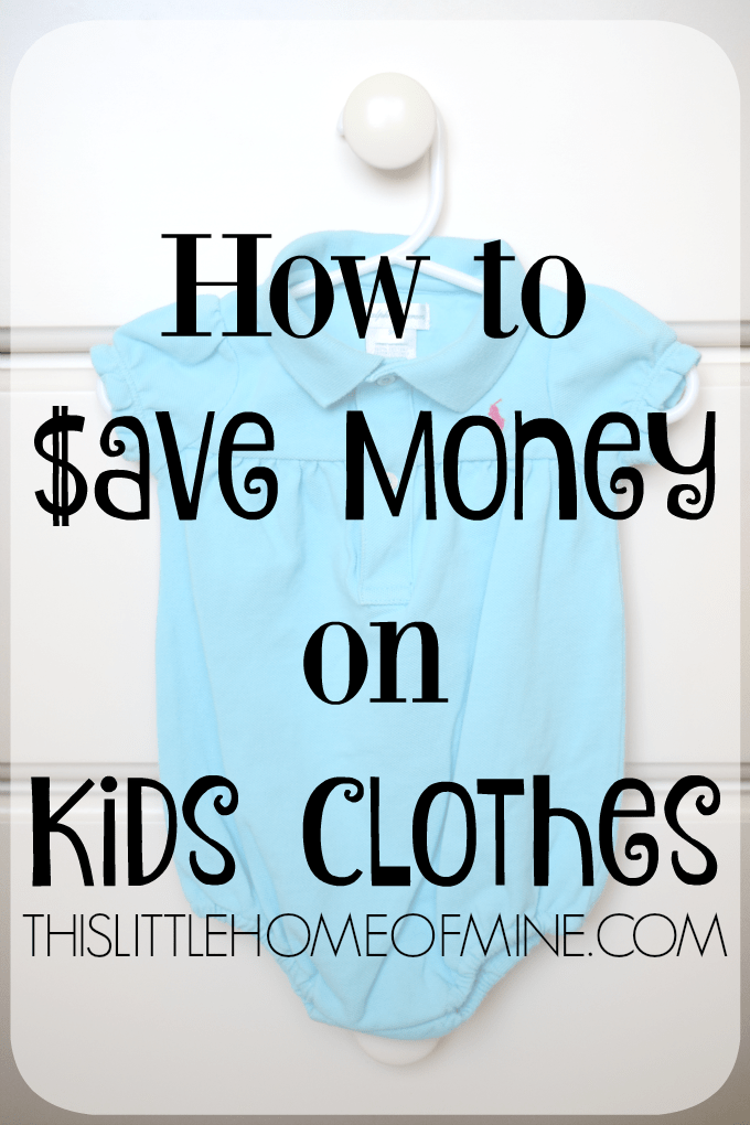 How to Save Money on Kids Clothes by This Little Home of Mine