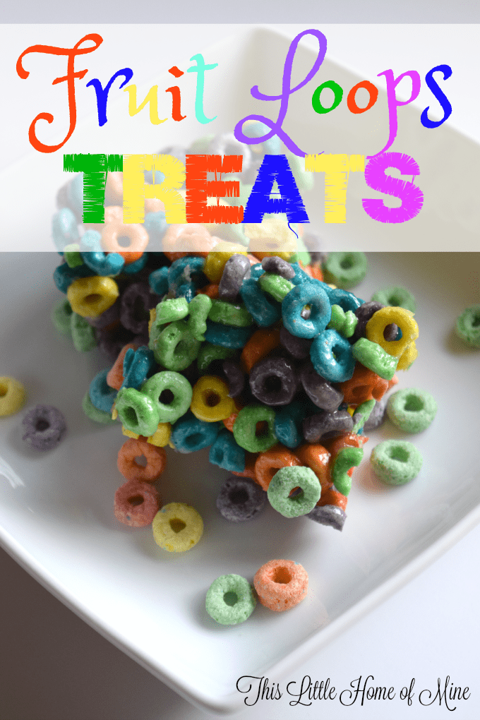 Fruit Loops Treats by This Little Home of Mine