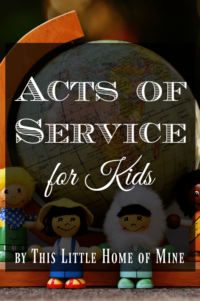 Acts of Service for Kids by This Little Home of Mine