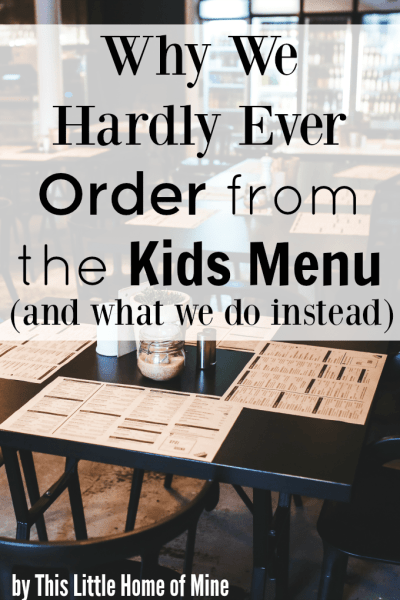 Why We Hardly Ever Order from the Kids Menu