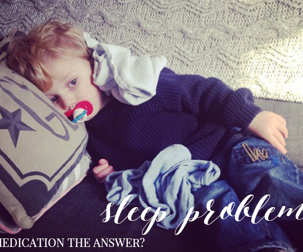 IS MEDICATION THE ANSWER TO THE TODDLER'S SLEEP PROBLEM