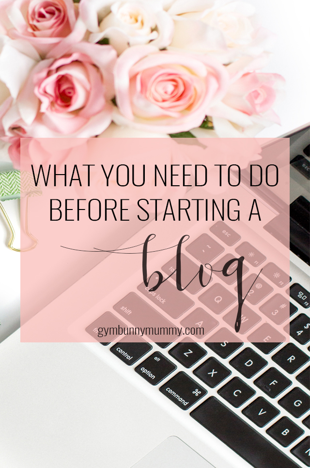 10 Things You REALLY Need To Do Before Starting A Blog