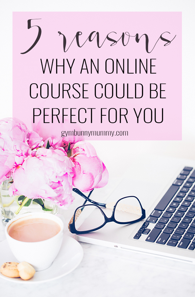 5 Reasons why an onine course could be perfect for you, finding a way to study around the kids and other commitments