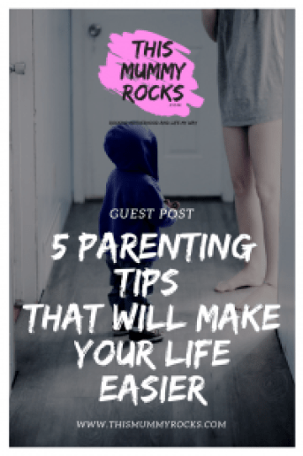 5 Parenting Tips That Will Make Your Life Easier