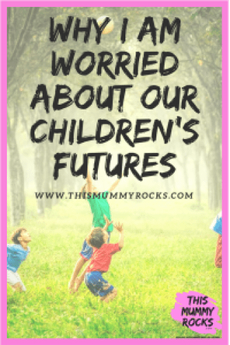 Why I Am Worried About Our Children's Futures?