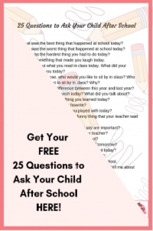 25 QUESTIONS TO ASK YOUR CHILD AFTER SCHOOL