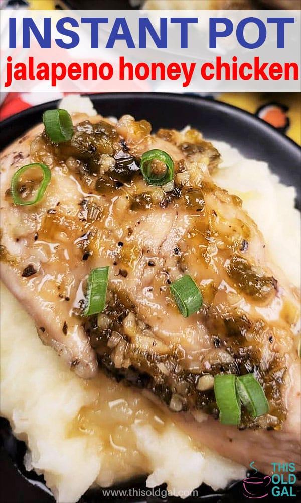 Instant Pot Jalapeno Honey Chicken w/Garlic Mashed Potatoes