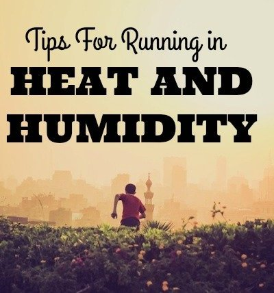 Tips for Running in the Heat and Humidity