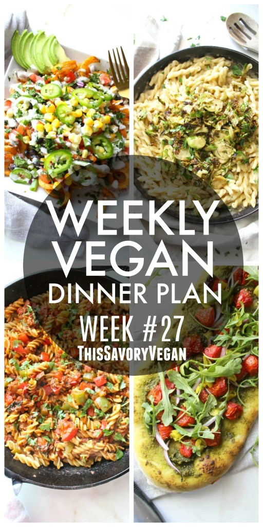 Weekly Vegan Dinner Plan #27 - five nights worth of vegan dinners to help inspire your menu. Choose one recipe to add to your rotation or make them all - shopping list included | ThisSavoryVegan.com #thissavoryvegan #vegan #mealprep
