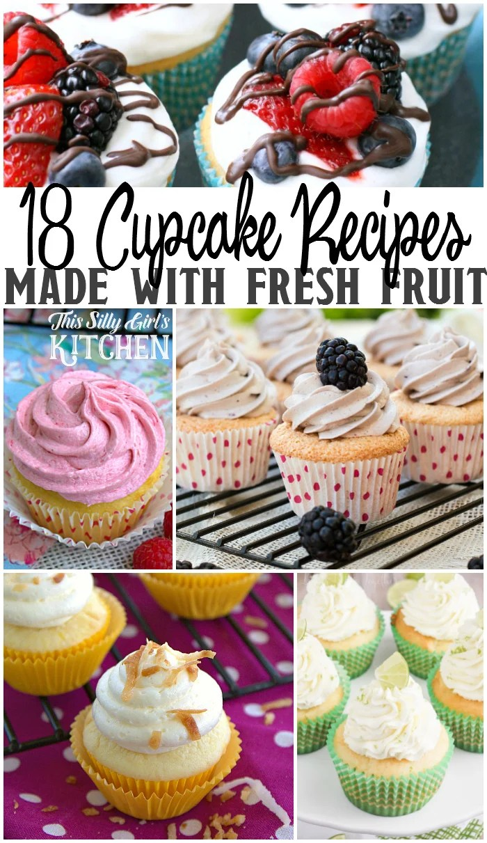 18 cupcake recipes made with fresh fruit from This SiIlly Girls Kitchen