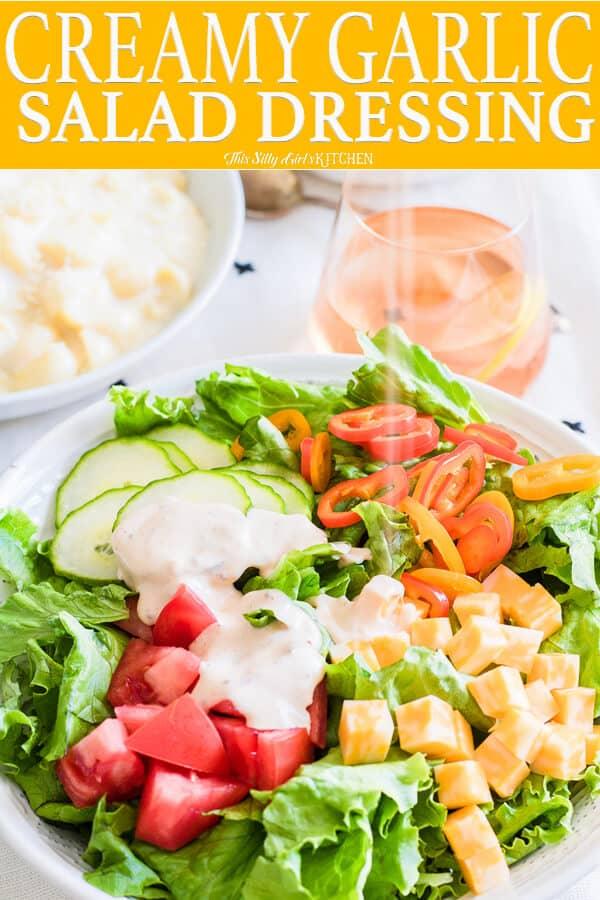 Creamy Garlic Salad Dressing, an easy, homemade dressing bursting with flavor!