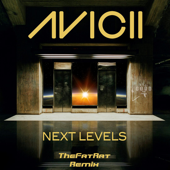 Avicii - Next Levels (TheFatRat Remix) : Must Hear Electro House / Disco Remix