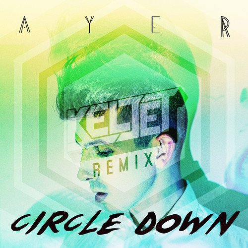 AYER - Circle Down (Keljet Remix) : Refreshing Summer Nu-Disco Remix [Free Download]