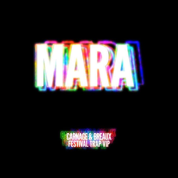 Carnage - Mara (Carnage & Breaux Festival Trap VIP) : Massive Trap Anthem [Free Download]