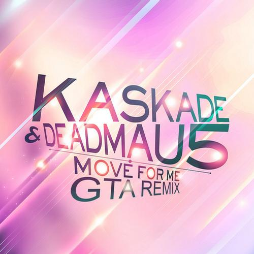 Deadmau5 & Kaskade - Move For Me (GTA Remix) : Incredible Trap / Trance Remix Available Now