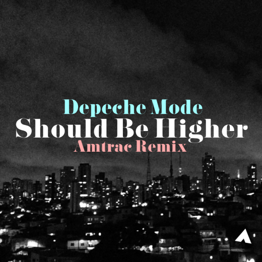 Depeche Mode - Should Be Higher (Amtrac Remix) : Refreshing House Remix [Free Download]