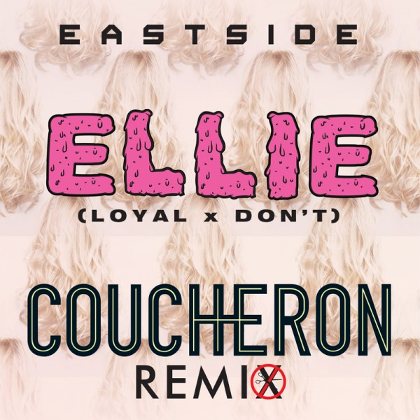 Eastside - Ellie (Don't X Loyal Cover) (Coucheron Remix) : Chill Indie Electronic [Free Download]