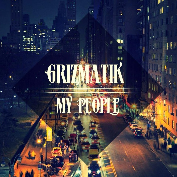 Grizmatik - My People (Preview) : Must Hear Electro Soul / Future Funk