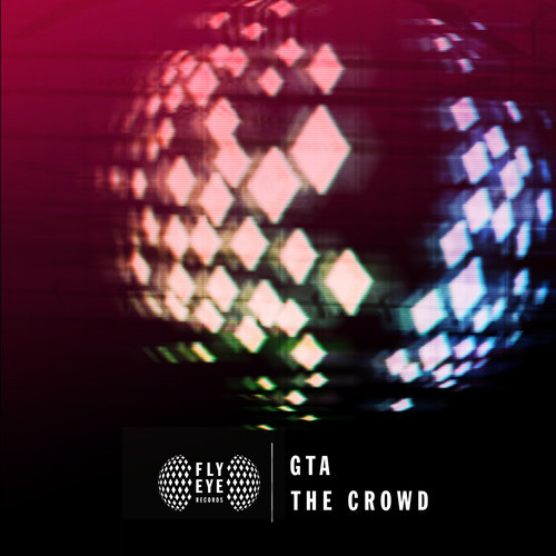 GTA - The Crowd : New Huge Single through Calvin Harris's label Fly Eye Records [Electro House / Trap]