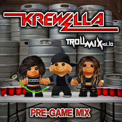 Krewella - Troll Mix Vol. 10 Pre-Game Edition :  Electro / Trap / Dubstep / Hip-Hop [Free Download]
