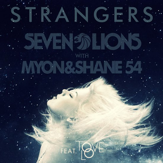 "Listen: Seven Lions & Myon and Shane 54 ""Strangers"" ft. Tove Lo : Melodic Trance / Dubstep Collaboration"