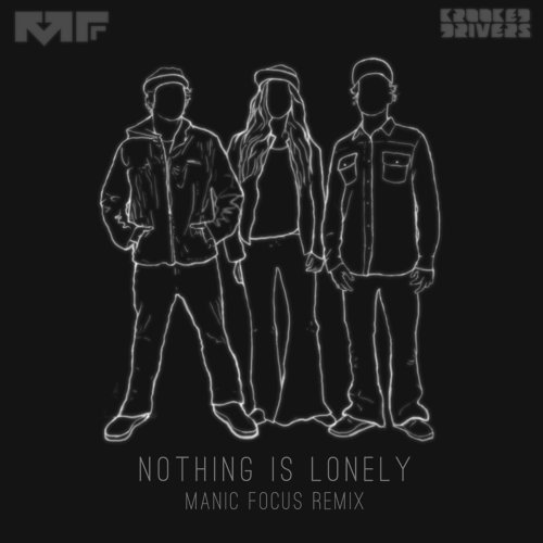 "Manic Focus Releases Exciting New Remix of Krooked Drivers ""Nothing Is Lonely"" : Electro-Soul [Free Download]"