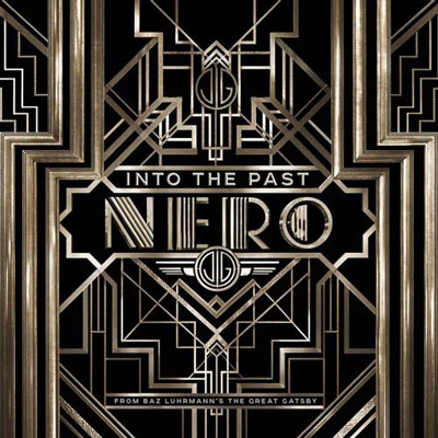 """Nero featured on 'The Great Gatsby' Film Soundtrack and leaks single """"Into the Past"""""""
