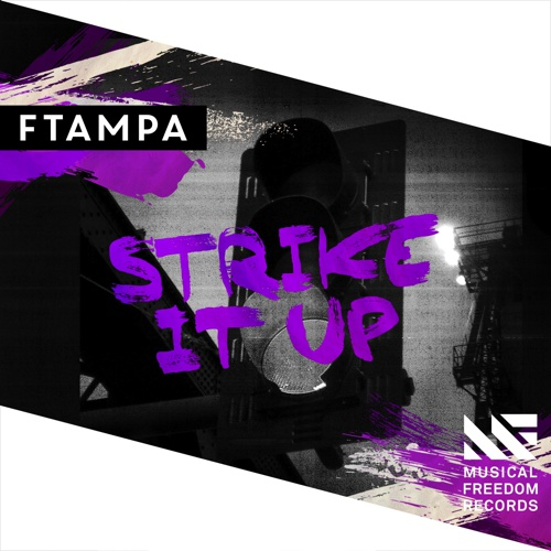 [PREMiERE] FTampa - Strike It Up : Electro House Single via Tiesto's Musical Freedom
