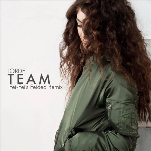 [PREMIERE] Lorde - Team (Fei-Fei's Feided Remix) : Indie / Trap [Free Download]