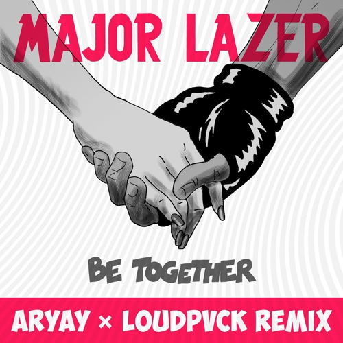 [PREMIERE] Major Lazer - Be Together feat. Wild Belle (ARYAY X LOUDPVCK Remix) : Huge Trap Collaboration