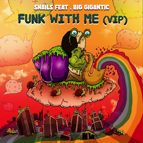 [PREMIERE] Snails Ft. Big Gigantic - Funk With Me (VIP) : Huge Electro / Trap Collaboration [Free Download]