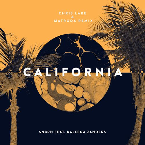 [PREMIERE] SNBRN - California feat. Kaleena Zanders (Chris Lake  & Matroda Remix) : Future House