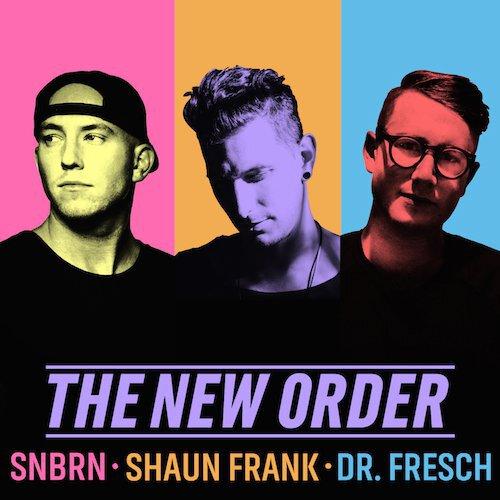 [PREMIERE] SNBRN x Shaun Frank x Dr. Fresch - The New Order : Massive House Collaboration + Tour