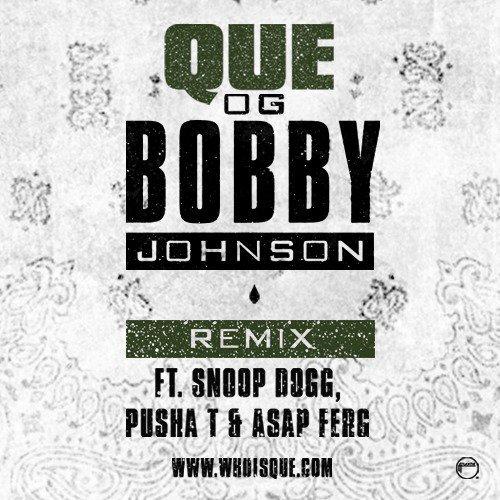 Que - Bobby Johnson (Remix) ft. Snoop Dogg