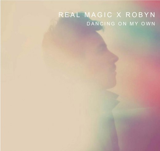 Real Magic – Dancing On My Own (Robyn Cover) : Indie / Electronic / Chill-Wave [Free Download]