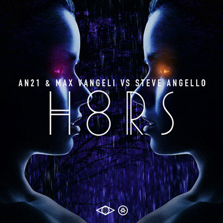Steve Angello vs AN21 & Max Vangelli - H8RS : Must Hear Heavy House Anthem