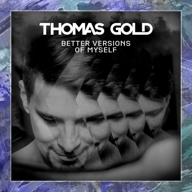 Thomas Gold Better Versions Of Myself