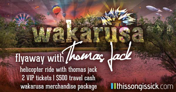 Win An All Expense Paid Trip To Wakarusa and A Helicopter Ride With Thomas Jack