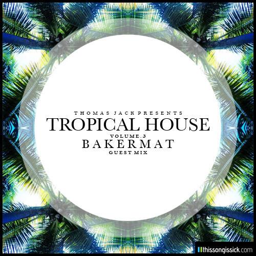 World Premiere: Thomas Jack Presents Tropical House Vol. 3 Bakermat Guest Mix + Exclusive Interview [Free Download]