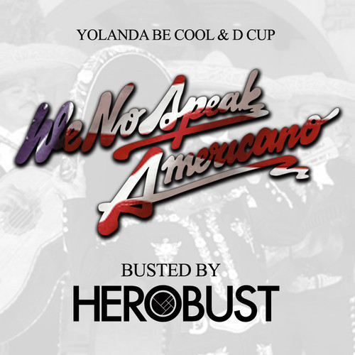 Yolanda be cool & d cup – we no speak americano (busted by.