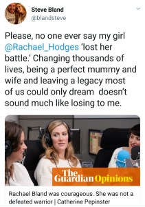 "Screen shot of tweet from Steve Bland. Text ""Please, no one ever say my girl 'lost her battle.' Changing thousands of lives, being a perfect mummy and wife and leaving a legacy most of us could only dream doesn't sound much like losing to me"""