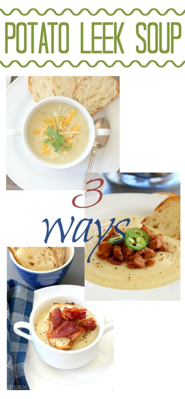 Potato leek soup recipe with three ways to serve.