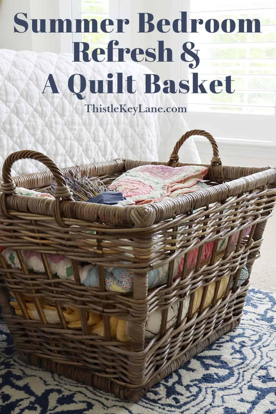 Summer Bedroom Updates And A Quilt Basket