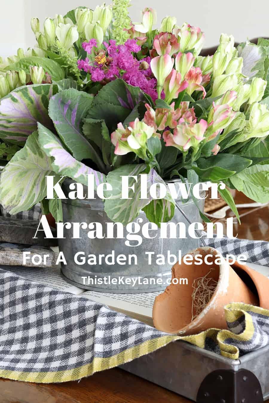 Kale Flower Arrangement And Garden Tablescape