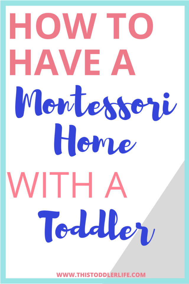 How to have a Montessori home with a toddler