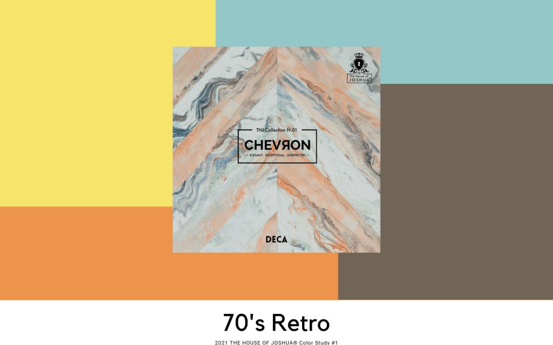 2021 Color Study #1 – 70's Retro – THE HOUSE OF JOSHUA® N.01 Chevron Collection's DECA