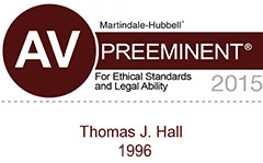 Thomas J. Hall AV Rated for ethics and legal ability by Martindale-Hubbell