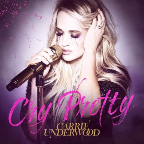 Carrie-Underwood-Cry-Pretty-Single-e1523381905762