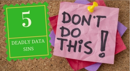 The 5 Deadly Data Management Sins